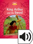 Classic Tales Second Edition Level 2 King Arthur and the Sword Audio Pack cover