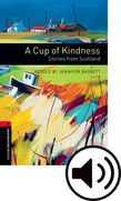 Oxford Bookworms Library Stage 3 A Cup of Kindness: Stories from Scotland Audio cover