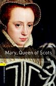 Oxford Bookworms Library Level 1: Mary, Queen of Scots cover