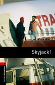 Oxford Bookworms Library Level 3: Skyjack! cover